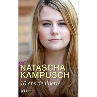 10 ans de liberté par Natascha Kampusch