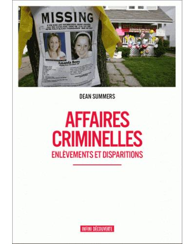Affaires criminelles, enlèvements et disparitions par Dean Summers