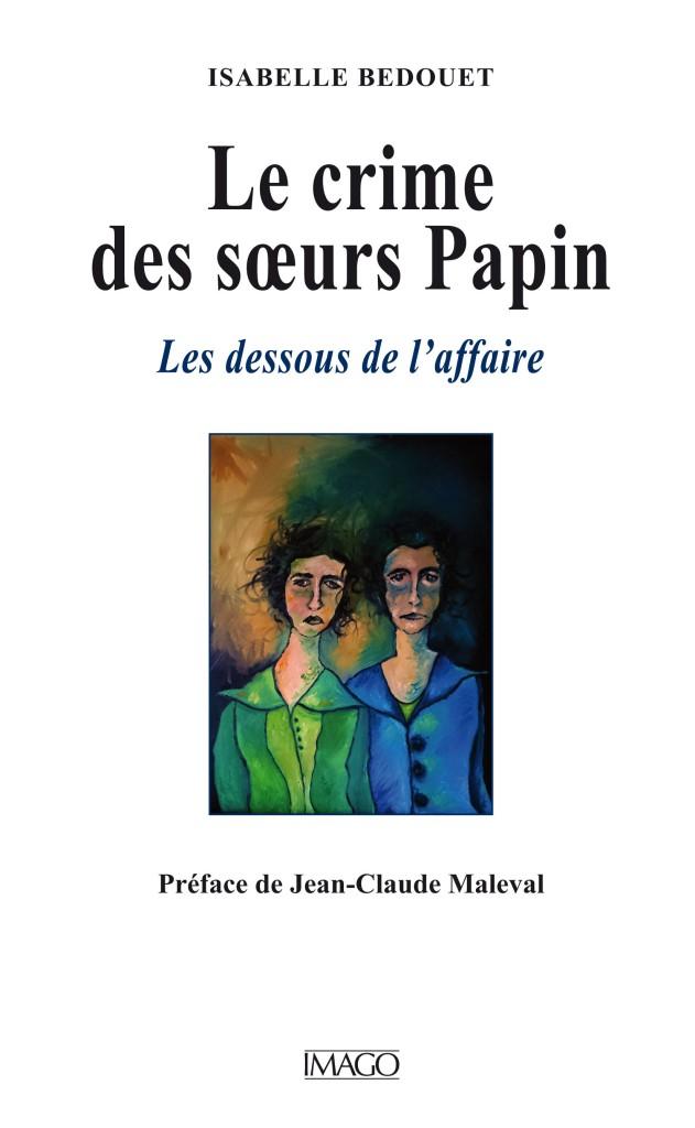 Le crime des soeurs Papin par Isabelle Bedouet