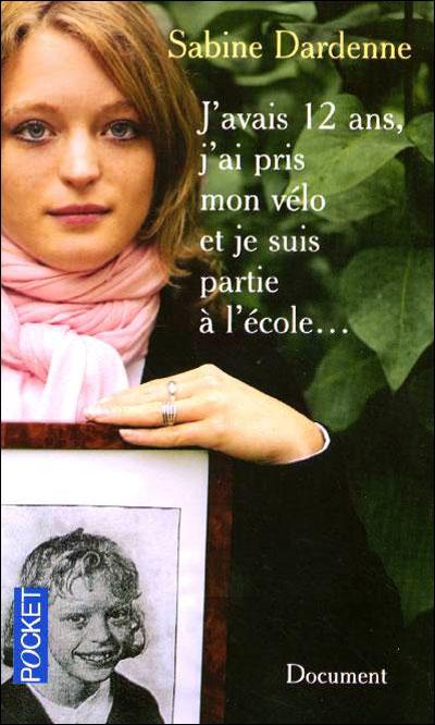 J'avais 12 ans, j'ai pris mon vélo et je suis partie à l'école... par Sabine Dardenne